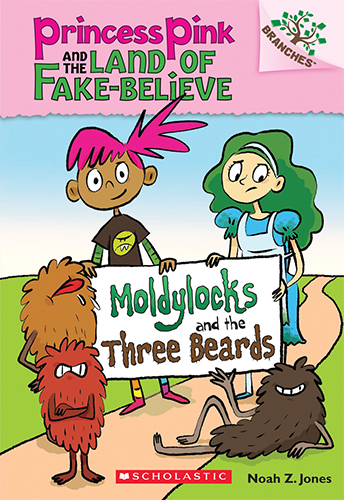 Princess Pink and the Land of Fake-Believe #01 : Moldylocks and the Three Beards