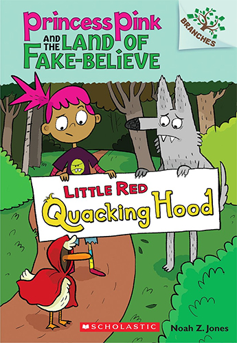 Princess Pink and the Land of Fake-Believe #02 : Little Red Quacking Hood