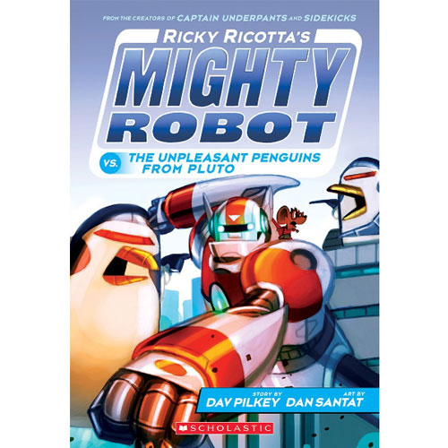 Ricky Ricotta #9 : Ricky Ricotta's Mighty Robot vs. The Unpleasant Penguins From Pluto