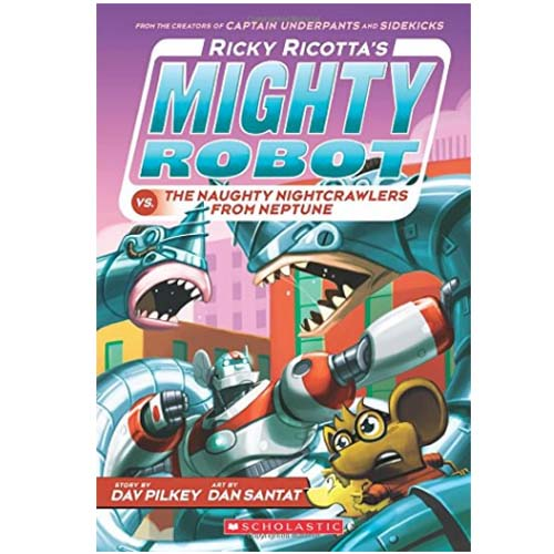 Ricky Ricotta's Mighty Robot vs. The Naughty Nightcrawlers From Neptune (Book 8)