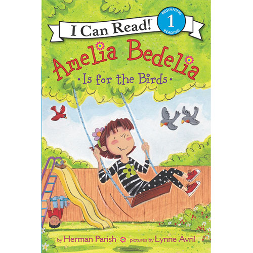 I Can Read : Level 1 : Amelia Bedelia Is for the Birds