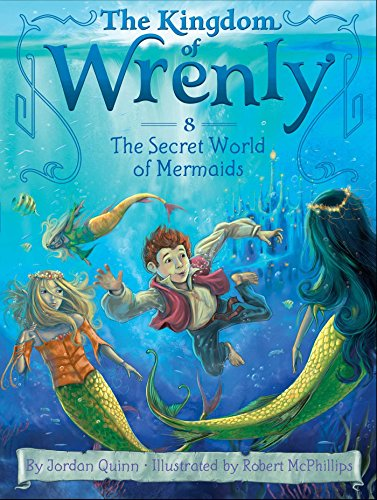 The Kingdom of Wrenly #08: The Secret World of Mermaids